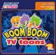 BOOM BOOM TV - TOONS