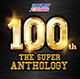 100th!! THE SUPER ANTHOLOGY