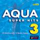 Aqua Super Hits 3