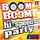 BOOM BOOM SPECIAL HI-SPEED PARTY
