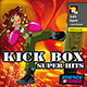 Kick Box Super Hits