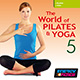THE WORLD OF PILATES & YOGA VOL. 5