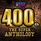 400th The Super Anthology