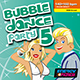 BUBBLE DANCE PARTY 5