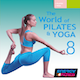THE WORLD OF PILATES & YOGA VOL. 8