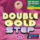 DOUBLE GOLD STEP 11