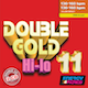 Double Gold Hi-Lo 11