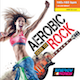 AEROBIC GOES TO ROCK