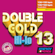 Double Gold Hi-Lo 13
