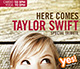 HERE COMES TAYLOR SWIFT