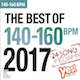 THE BEST OF 140-160 BPM 2017  (Assigned as TribeCORE Season 2 2018)